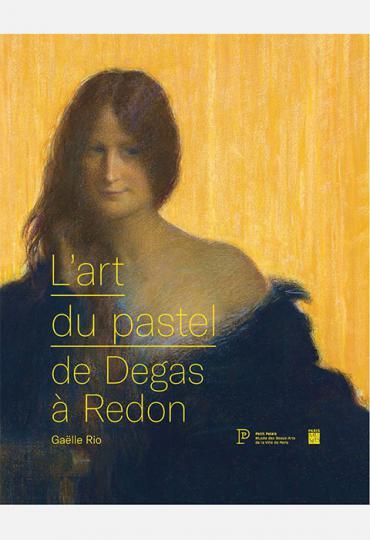 Catalogue de l'Exposition L'art du pastel de Degas à Redon