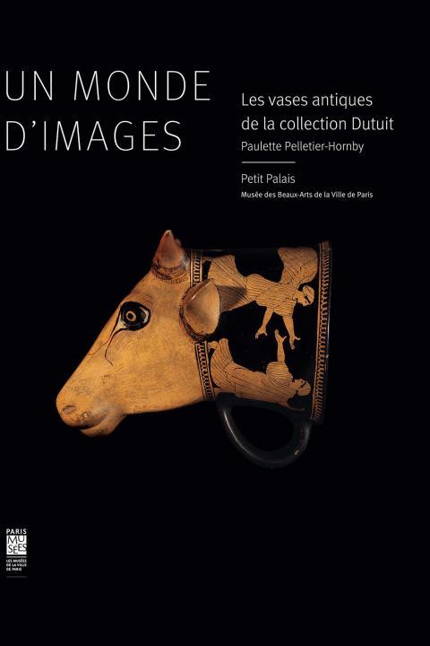 Couverture d'Un monde d'images : les vases antiques de la collection Dutuit catalogue des collections du Petit Palais