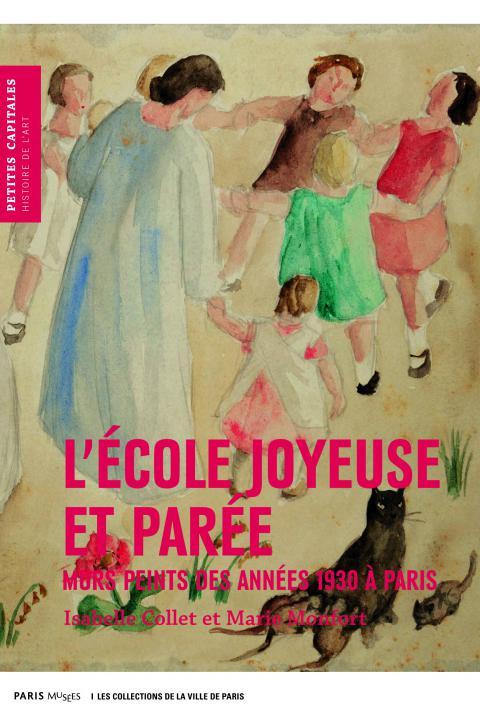 L'École joyeuse et parée, murs peints des années 1930 à Paris